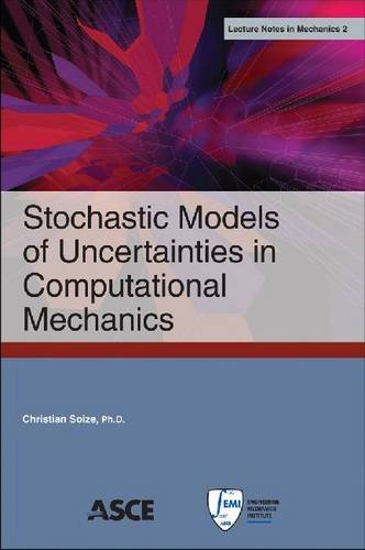 9780784412237: Stochastic Models of Uncertainties in Computational Mechanics (Lecture Notes in Mechanics)