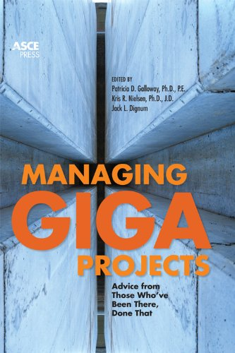 9780784412381: Managing Gigaprojects: Advice from Those Who've Been There, Done That