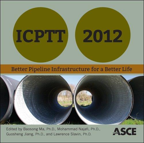 9780784412619: ICPTT 2012: Better Pipeline Infrastructure for a Better Life