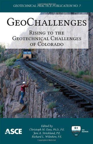 9780784412633: GeoChallenges: Rising to the Geotechnical Challenges of Colorado (Geotechnical Practice Publication)