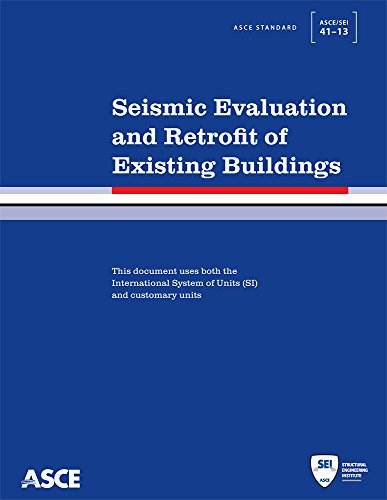 Seismic Evaluation and Retrofit of Existing Buildings: ASCE/SEI 41-13 (Standard) (Asce ...