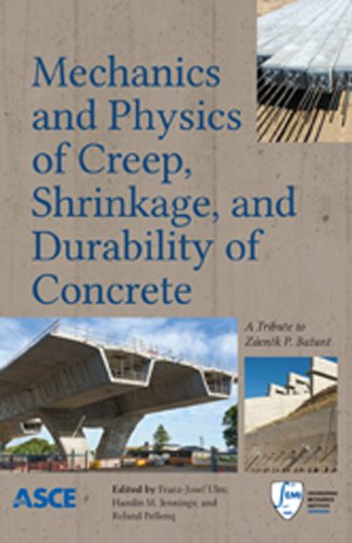 9780784413111: Mechanics and Physics of Creep, Shrinkage, and Durability of Concrete