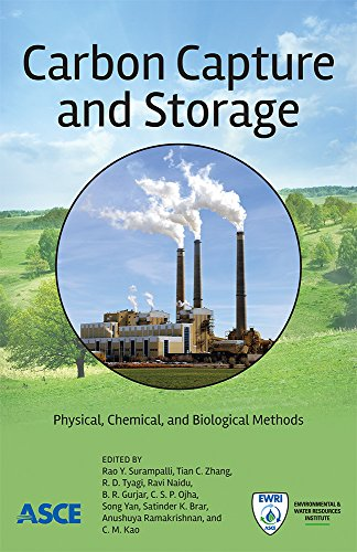 Carbon Capture and Storage: Physical, Chemical, and Biological Methods: Edited by Rao Y. Surampalli