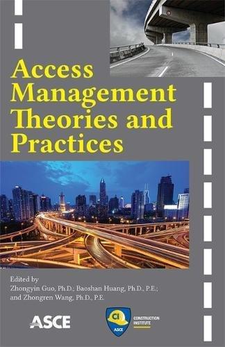 Access Management Theories and Practices: Edited by Zhongyin Guo, Baoshan Huang, Zhongren Wang