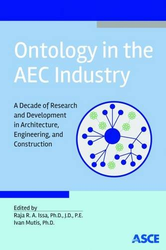 9780784413906: Ontology in the Aec Industry: A Decade of Research and Development in Architecture, Engineering, and Construction