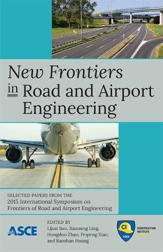 New Frontiers in Road and Airport Engineering (Paperback)