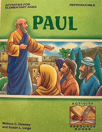 Paul: Activity/Resource Book: Melissa C. Downey,