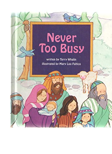 Never Too Busy: Mark 10:13-16 (Little Deer Books) (9780784700389) by Whalin, Terry