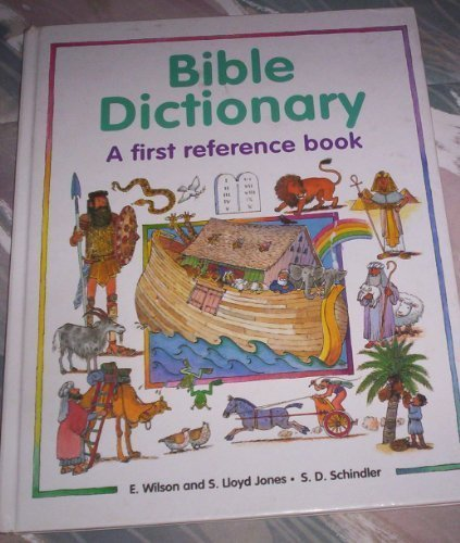 Bible Dictionary: A First Reference Book: Wilson, Etta