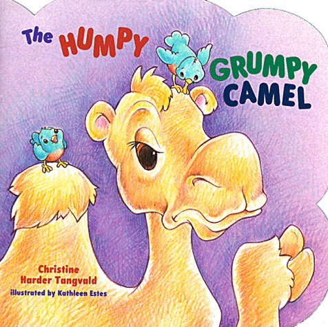 The Humpy Grumpy Camel (Shaped Paperback Books): Christine Harder Tangvald