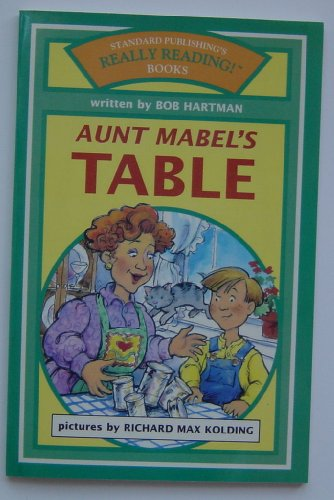 Aunt Mabel's Table (Really Reading! Books): Bob Hartman