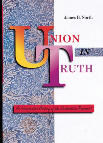 9780784701973: Union in Truth: An Interpretive History of the Restoration Movement