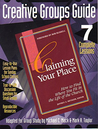 9780784702857: Claiming Your Place: How to Find Where You Fit in the Life of the Church (Creative Groups Guide: 7 Complete Lessons)