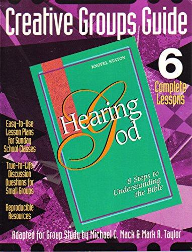 Hearing God : Creative Groups Guide: Mark Taylor; Michael