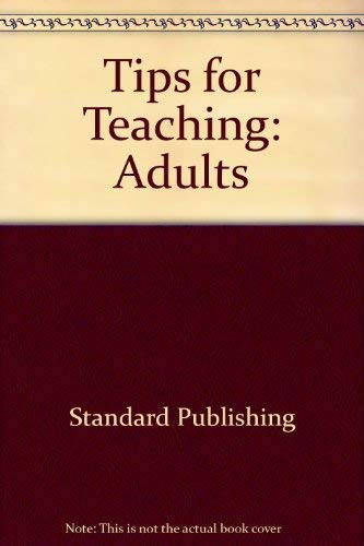 Tips for Teaching: Adults (0784703183) by Standard Publishing