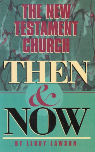 9780784704912: The New Testament Church Then and Now