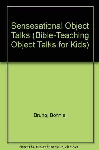 Sensational Object Talks (Bible-Teaching Object Talks for Kids) (9780784706169) by Bonnie Bruno