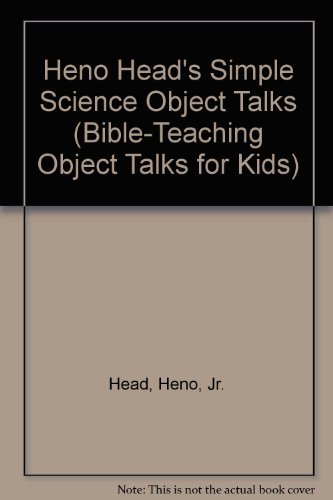 9780784706176: Heno Head's Simple Science Object Talks (Bible-Teaching Object Talks for Kids)