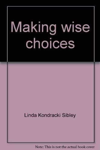 Making wise choices (A ministry of Confident Kids): Linda Kondracki Sibley