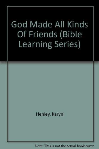 God Made All Kinds Of Friends (Bible: Karyn Henley