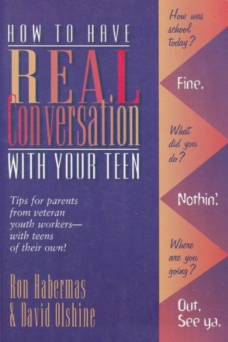 9780784707203: How to Have Real Conversation With Your Teen: Tips from Veteran Youth Workers--With Teens of Their Own