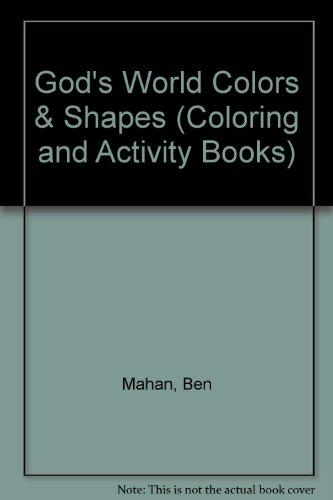 God's World Colors & Shapes (Coloring and: Mahan, Ben