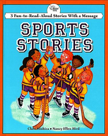 Sports Stories: 3 Fun-To-Read-Aloud Stories With a Message (Read-Aloud Stories Series): Hird, Nancy...