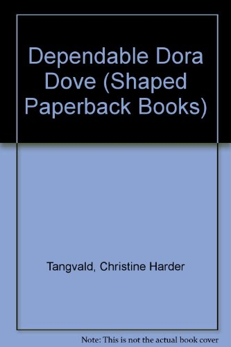 9780784708354: Dependable Dora Dove, Shaped Paperback Bks (Shaped Paperback Books)