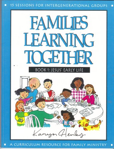 9780784709214: Jesus Early Life, Book 1: Families of All Ages Will Enjoy These Flexible, Easy to Use Lessons about the Life of Christ. Each Book Contains 15 Se (Families Learning Together)