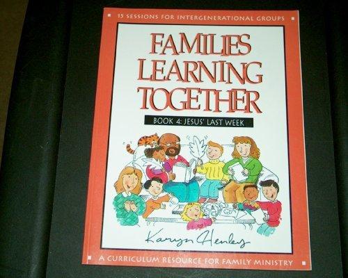 Jesus' Last Week (Bible Study for Families): Henley, Karyn
