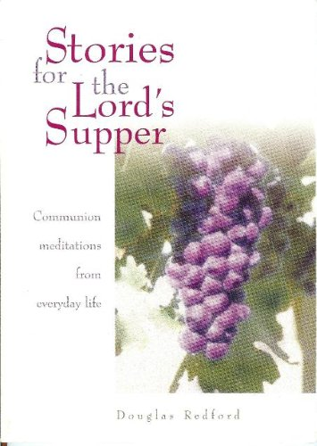 9780784709450: Stories for the Lord's Supper: Communion Meditations from Everyday Life