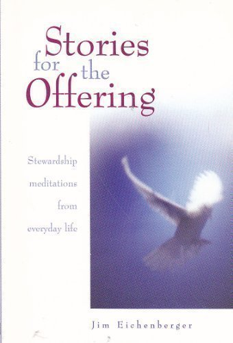 9780784709467: Stories for the Offering: Stewardship Meditations from Everyday Life