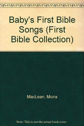 9780784709665: Baby's First Bible Songs (First Bible Collection)
