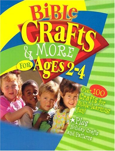 9780784709740: Bible Crafts and More for Ages 2-4 (Craft and Pattern Books)