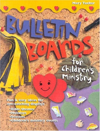 9780784709771: Bulletin Boards For Children's Ministry (Bulletin Board Books)