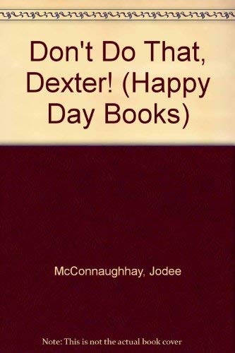 9780784710494: Don't Do That Dexter (Happy Day Books)