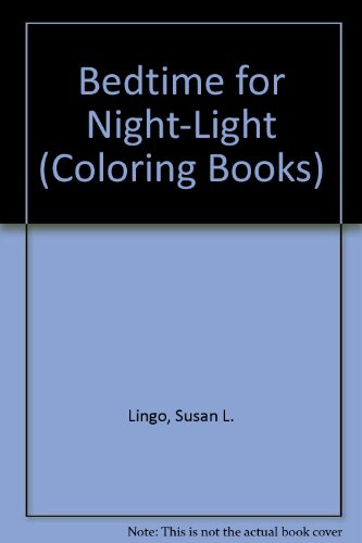 Bedtime for Night-Light Coloring Book (0784711062) by Susan L. Lingo