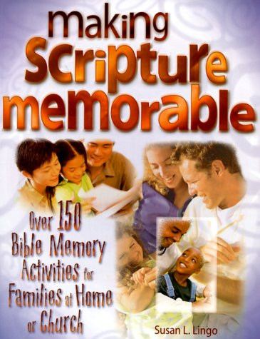 Making Scripture Memorable (0784711100) by Susan L. Lingo