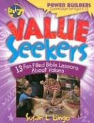 Value Seekers: 13 Fun Filled Bible Lessons about Values (Power Builders Curriculum for Ages 610) (0784711453) by Susan L. Lingo