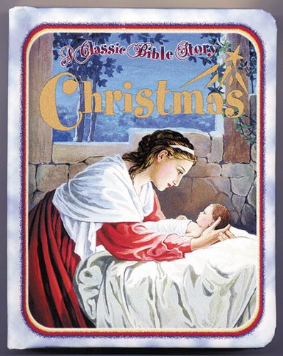 9780784711606: Christmas (A Classic Bible Story)