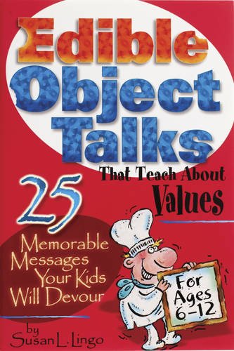 9780784711835: Edible Object Talks That Teach About Values: 25 Memorable Messages Your Kids Will Devour