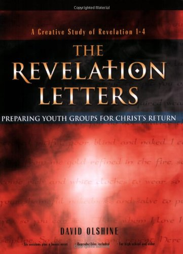 9780784711972: The Revelation Letters: Preparing Youth Groups for Christ's Return (Empowered Youth Bible Studies)