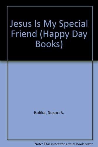 Jesus Is My Special Friend (Happy Day: Balika, Susan S.