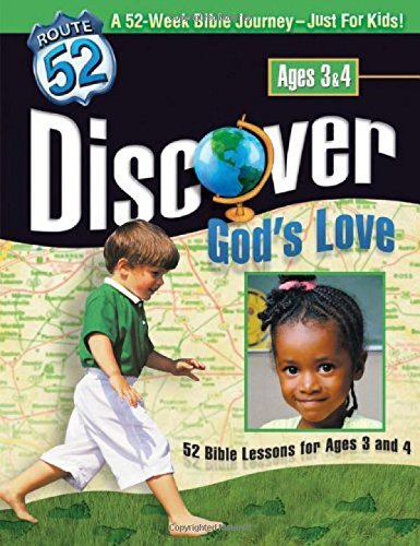 Discover God's Love: 52 Bible Lessons for Ages 3 and 4 (Route 52)
