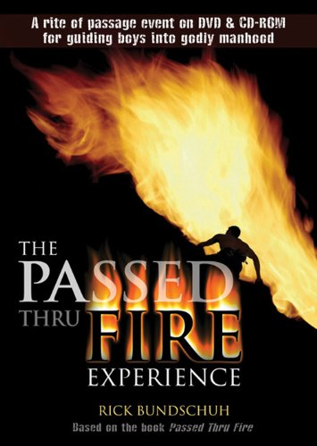 The Passed Thru Fire Experience: Guiding Boys into Godly Manhood (0784713332) by [???]