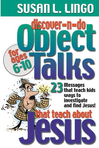Discover-n-Do Object Talks That Teach About Jesus (0784713723) by Susan L. Lingo