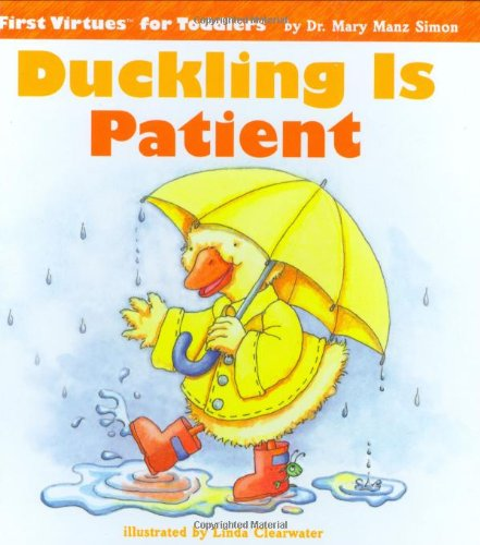 9780784714102: Duckling Is Patient (First Virtues for Toddlers)