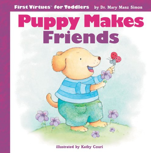 9780784714140: Puppy Makes Friends (First Virtues for Toddlers)