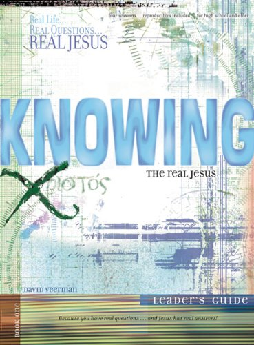 9780784714201: Knowing the Real Jesus: Leader's Guide (Real Life . . . Real Questions . . . Real Jesus)