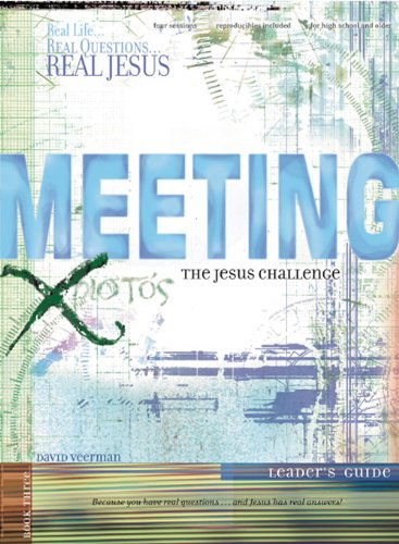 9780784714249: Meeting the Jesus Challenge: Leader's Guide (Real Life . . . Real Questions . . . Real Jesus)